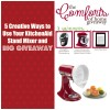 5 Creative Ways to Use Your KitchenAid Stand Mixer & BIG Giveaway
