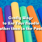 Crafting with Pool Noodles
