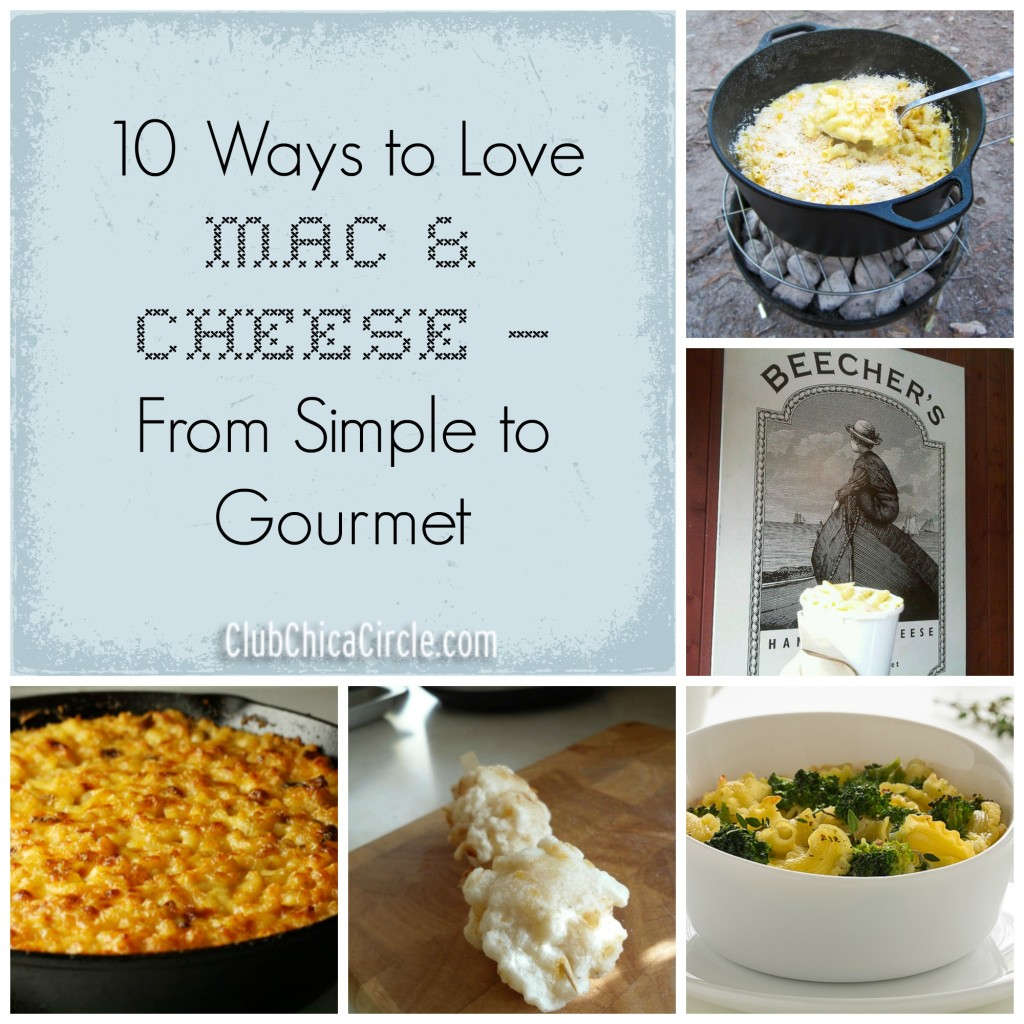 10 Ways to LOVE Mac & Cheese - From Simple to Gourmet