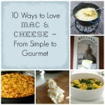 10 Ways to Love Mac & Cheese- From Simple to Gourmet