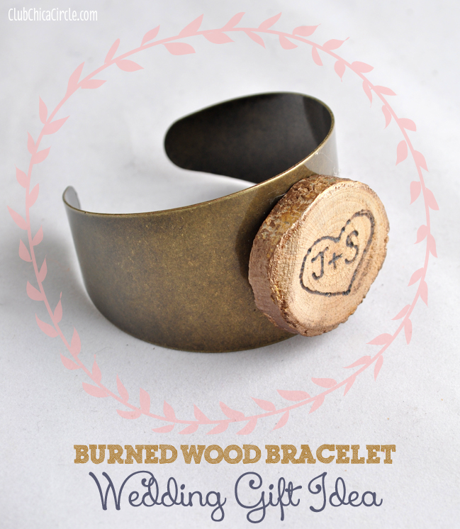 Burned wood bracelet homemade wedding gift idea