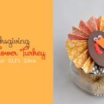 Paper Flower Turkey Mason Jar Teacher Gift Idea