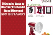 5 Creative Ways to Use Your KitchenAid Stand Mixer and Big Giveaway