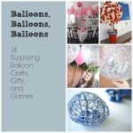 18 Surprising Balloon Crafts Gifts and Games Cover