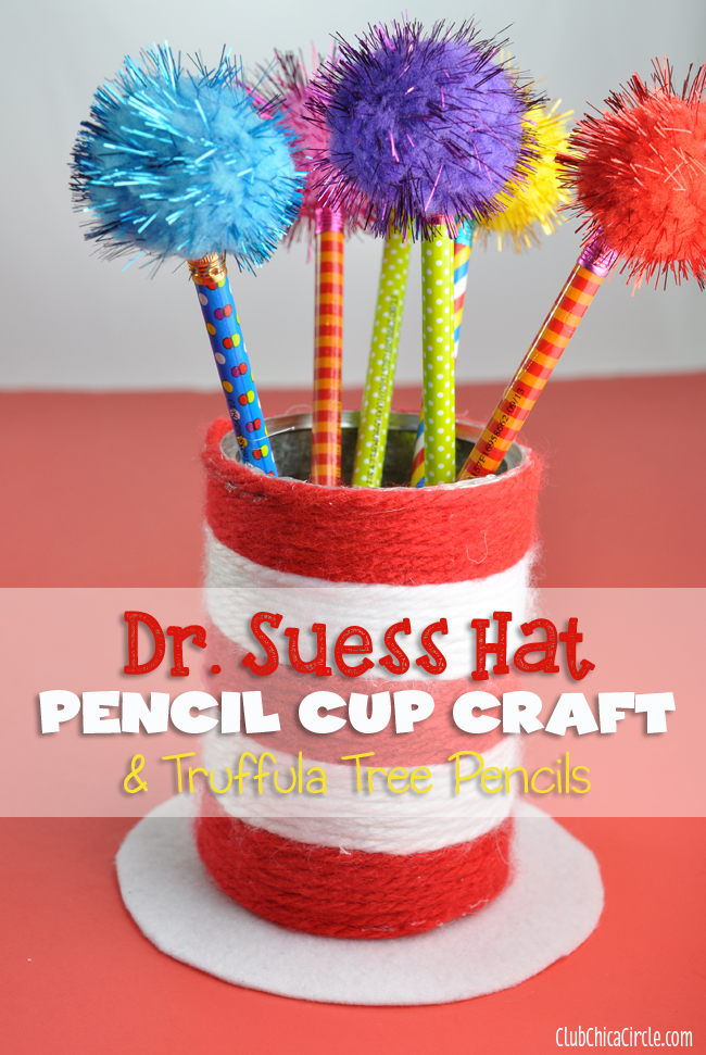 Dr. Suess Hat Homemade Pencil Cup 15 minute craft idea