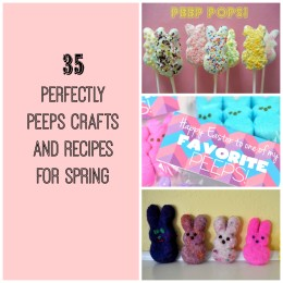 35 Perfectly Peeps Crafts and Recipes for Spring Cover