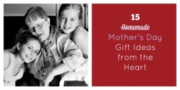 Roundup of Favorite Homemade Mother's Day Gift Ideas
