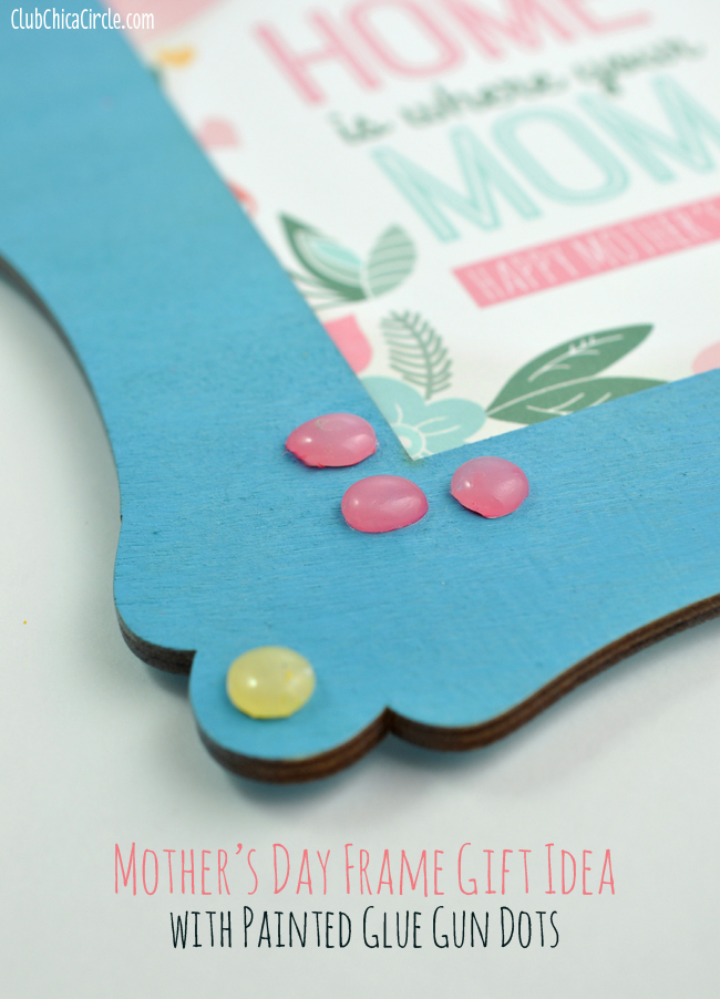 Mother's Day Frame Gift Idea with painted glue gun dots