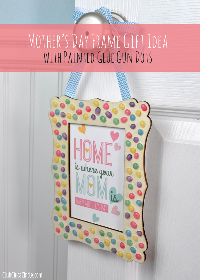 Mother\'s Day Frame with Homemade Enamel Dots + Free Printable - Mom ...