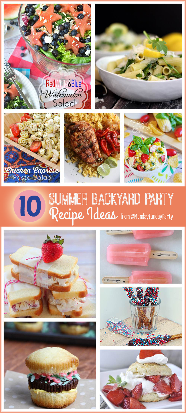 Summer Backyard Ideas : 10 Summer Backyard Party Recipe Ideas #MondayFundayParty