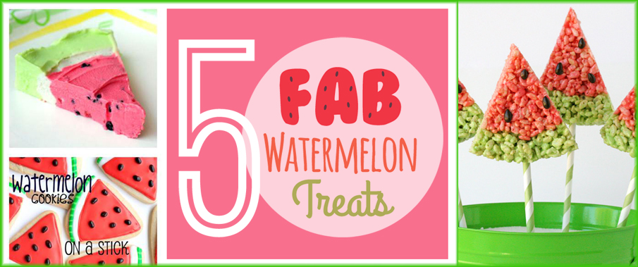 5 Fab Watermelon Dessert Treats