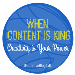 Content is King - Creativity is Your Power