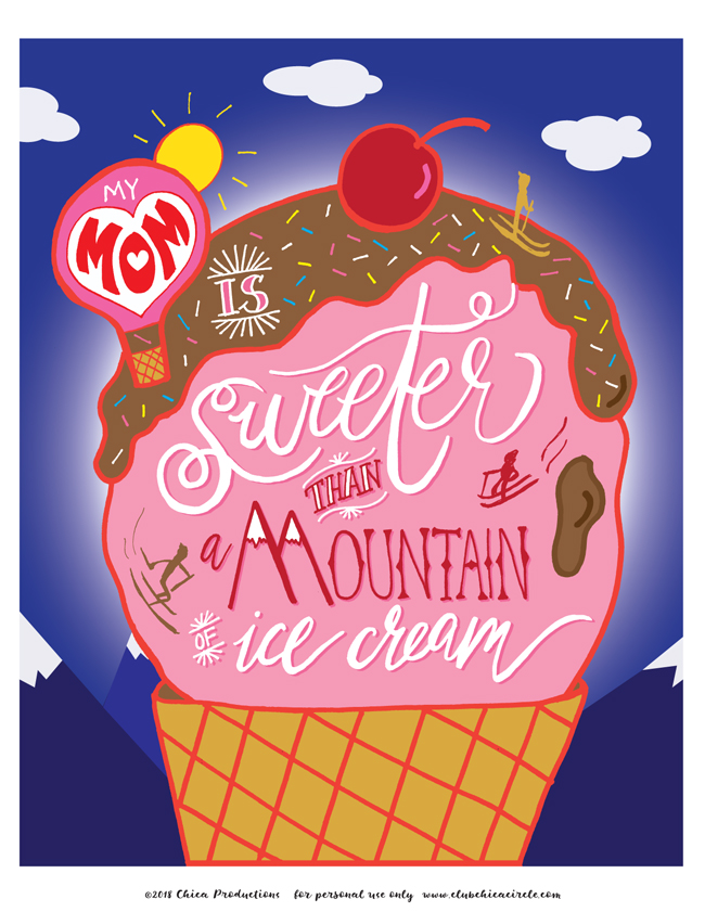 My Mom is sweeter than a mountain of ice cream – Mother's Day f