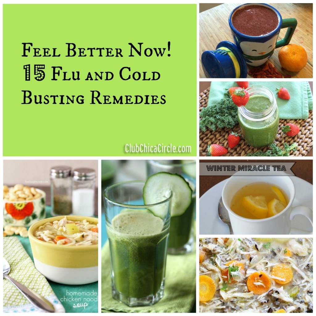 Feel Better Now! 15 Flu and Cold Busting Remedies - Club Chica Circle