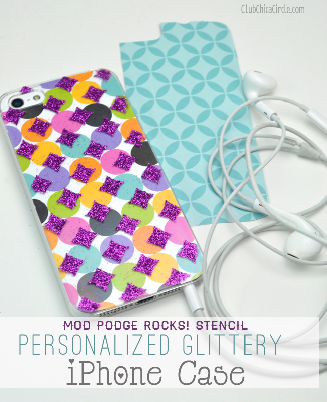 Mod Podge Rocks! Stencil with Glitter on iPhone case
