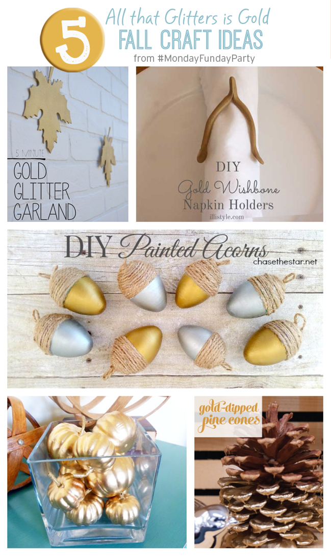 5 Gold Inspired Fall Craft Ideas #MondayFundayParty
