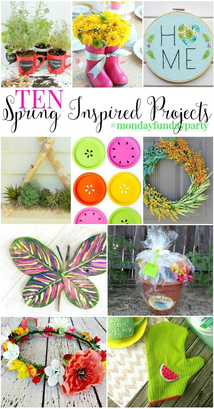10 Spring inspired DIY Project Ideas #MondayFundayParty