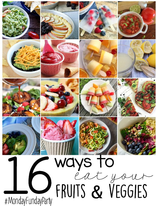 16 Yummy Ways to Enjoy Your Fruits & Veggies #MondayFundayParty